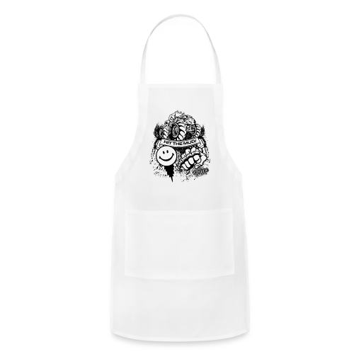 Hit The Mud Dig It - Adjustable Apron