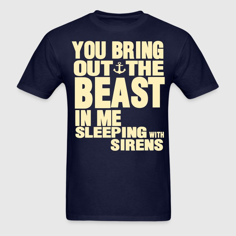 YOU BRING OUT THE BEAST IN ME - Men's T-Shirt
