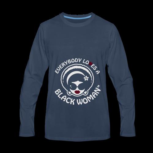 Everybody Loves A Black WOMAN (version 1 - Flowy Tank - Men's Premium Long Sleeve T-Shirt