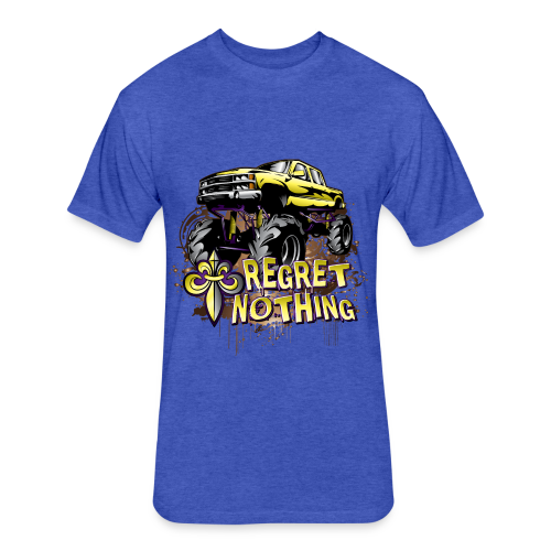 Mud Trucks Regret Nothing - Fitted Cotton/Poly T-Shirt by Next Level