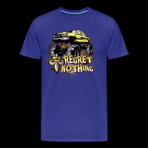 Mud Trucks Regret Nothing - Men's Premium T-Shirt