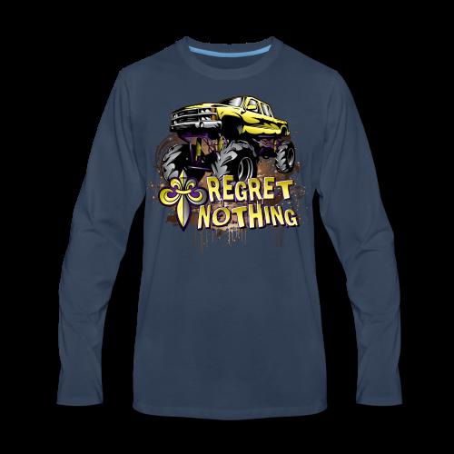 Mud Trucks Regret Nothing - Men's Premium Long Sleeve T-Shirt