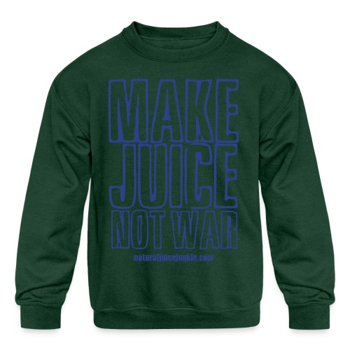 Make Juice Not War (Women's Tee) - Kids' Crewneck Sweatshirt