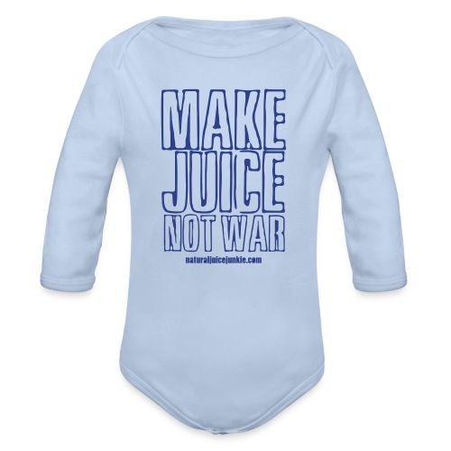 Make Juice Not War (Women's Tee) - Organic Long Sleeve Baby Bodysuit