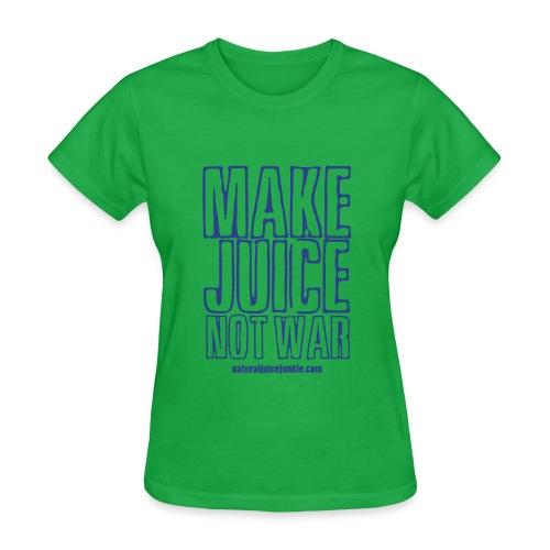 Make Juice Not War (Women's Tee) - Women's T-Shirt