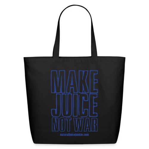 Make Juice Not War (Women's Tee) - Eco-Friendly Cotton Tote