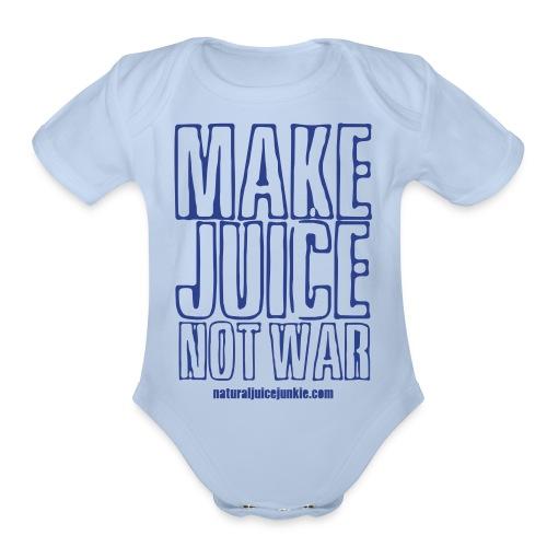 Make Juice Not War (Women's Tee) - Organic Short Sleeve Baby Bodysuit
