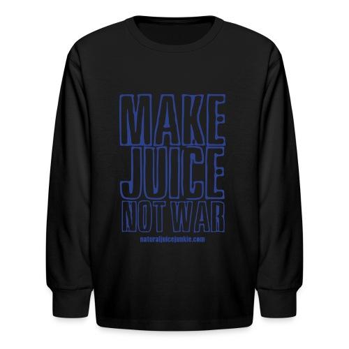Make Juice Not War (Women's Tee) - Kids' Long Sleeve T-Shirt