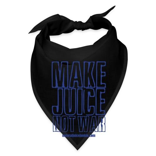 Make Juice Not War (Women's Tee) - Bandana