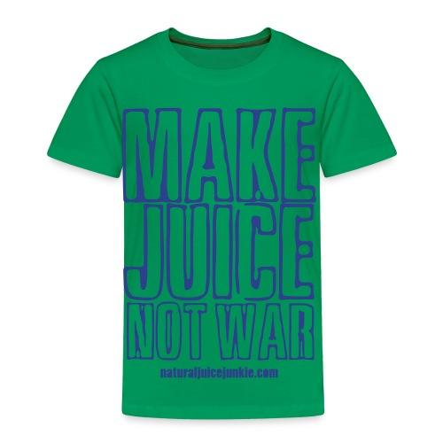 Make Juice Not War (Women's Tee) - Toddler Premium T-Shirt
