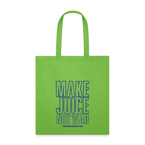Make Juice Not War (Women's Tee) - Tote Bag
