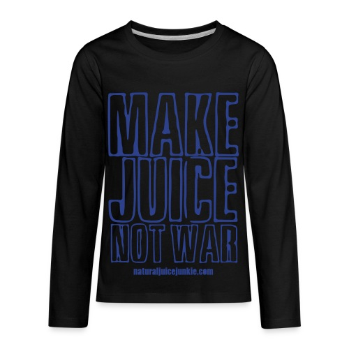 Make Juice Not War (Women's Tee) - Kids' Premium Long Sleeve T-Shirt