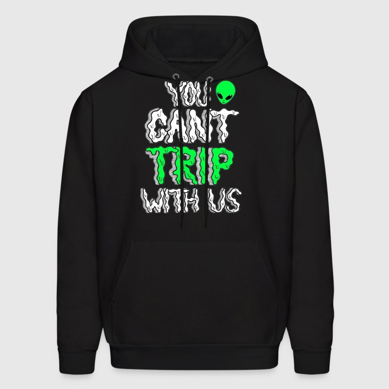 You Can't Trip With Us Hoodie - Men's Hoodie