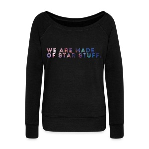 We Are Made of Star Stuff - Women's Wideneck Sweatshirt
