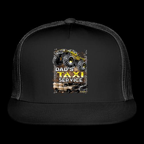 Dad's Taxi Servce - Trucker Cap