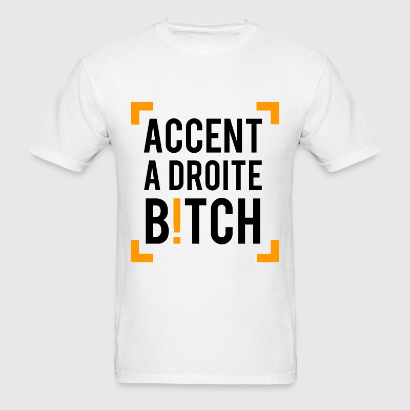 Orange Is The New Black - Accent À Droite, Bitch! - Men's T-Shirt