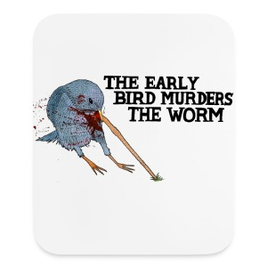 Early Bird Murders Worm - American Apparel T-shirt - Mouse pad Vertical