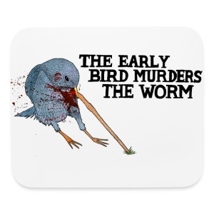 Early Bird Murders Worm - American Apparel T-shirt - Mouse pad Horizontal