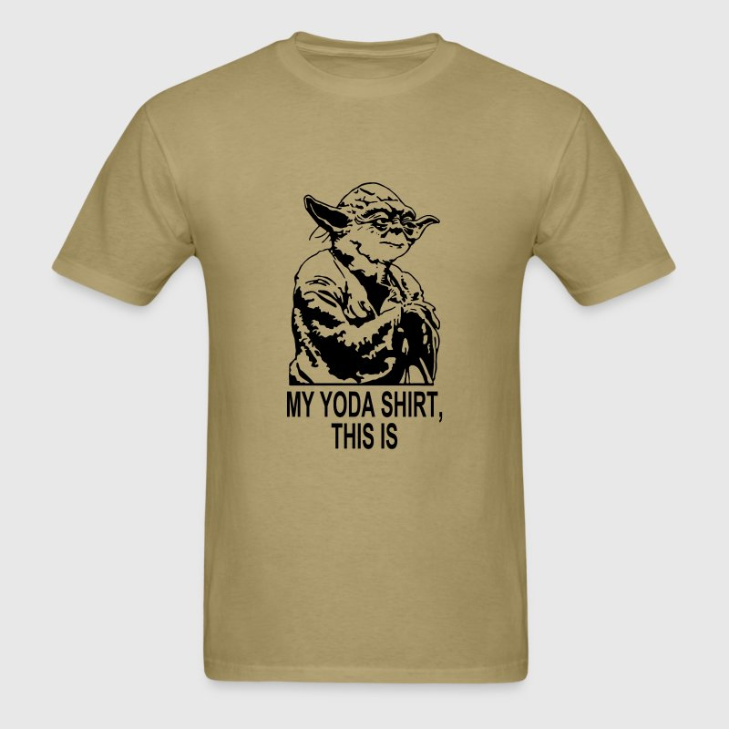 My Yoda Shirt, This Is T-Shirt - Men's T-Shirt