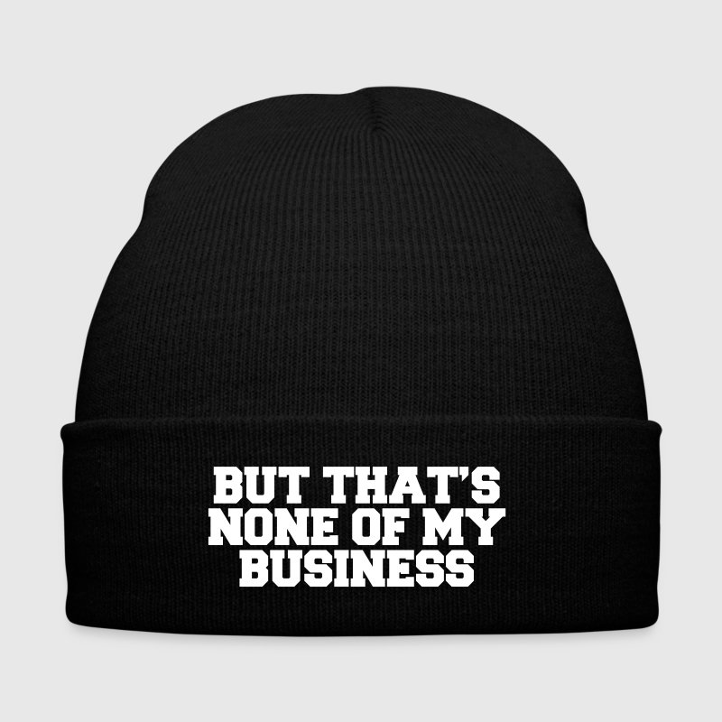 But That's None Of My Business Caps - Knit Cap with Cuff Print