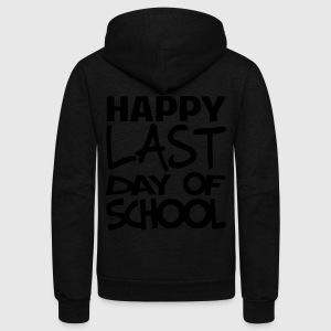 HAPPY LAST DAY OF SCHOOL - Unisex Fleece Zip Hoodie by American Apparel