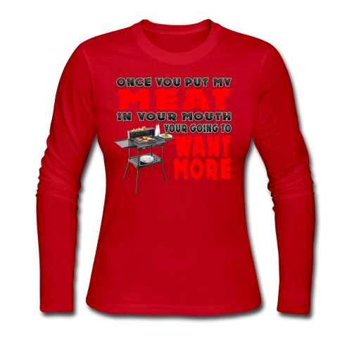 Once you put my Meat in Your Mouth Joke - Women's Long Sleeve Jersey T-Shirt