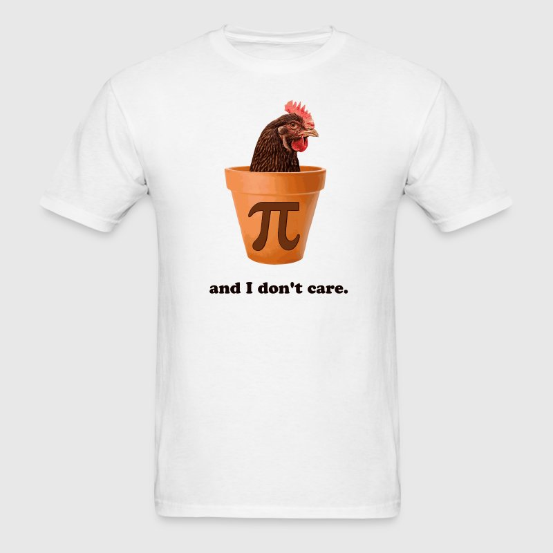 Chicken Pot Pi (and I don't care) T-Shirts - Men's T-Shirt