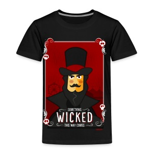 Something Wicked This Way Comes - Toddler Premium T-Shirt