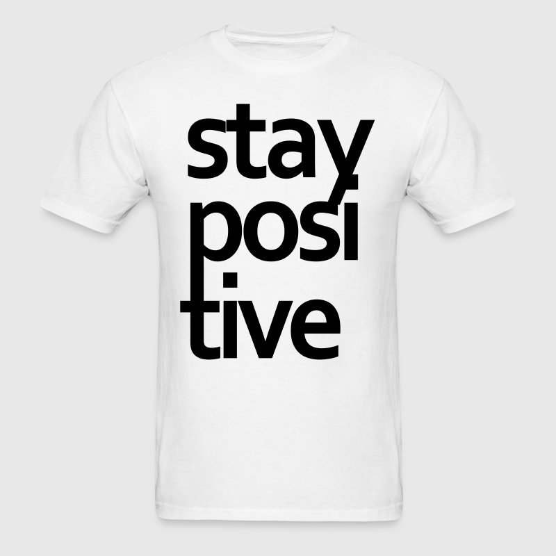 STAY POSITIVE T-Shirts - Men's T-Shirt