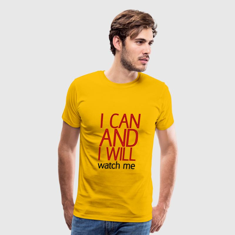 I can and I will watch me T-Shirts - Men's Premium T-Shirt