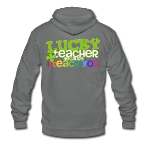 Lucky Teacher Because I Teach You - Unisex Fleece Zip Hoodie by American Apparel