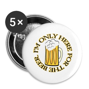 Here For Beer - Small Buttons