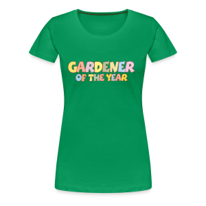 Gardener of the Year T-Shirt (Green/Kids) Colors - Women's Premium T-Shirt