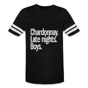 Chardonnay. Late nights. Boys. - Vintage Sport T-Shirt
