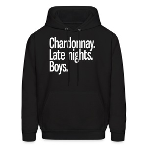 Chardonnay. Late nights. Boys. - Men's Hoodie
