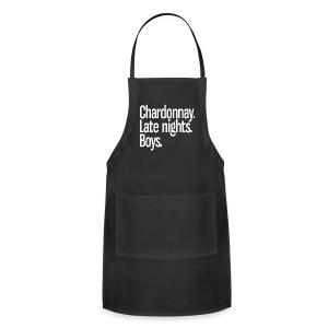 Chardonnay. Late nights. Boys. - Adjustable Apron