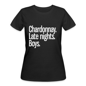 Chardonnay. Late nights. Boys. - Women's 50/50 T-Shirt