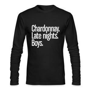 Chardonnay. Late nights. Boys. - Men's Long Sleeve T-Shirt by Next Level