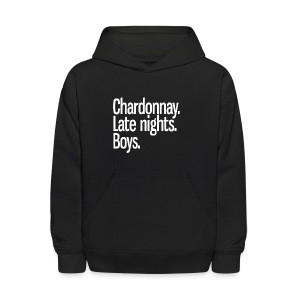 Chardonnay. Late nights. Boys. - Kids' Hoodie