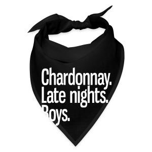 Chardonnay. Late nights. Boys. - Bandana