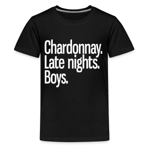 Chardonnay. Late nights. Boys. - Kids' Premium T-Shirt