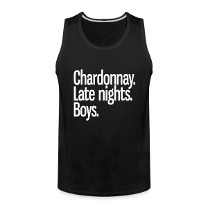 Chardonnay. Late nights. Boys. - Men's Premium Tank
