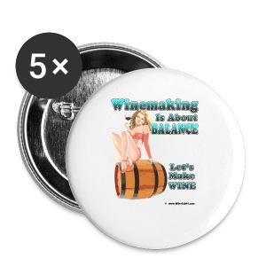 Winemaking Is (art on back) - Small Buttons