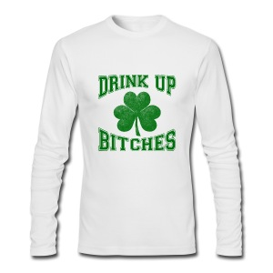 Drink Up Bitches - Men's Long Sleeve T-Shirt by Next Level