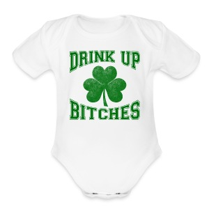 Drink Up Bitches - Short Sleeve Baby Bodysuit