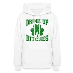 Drink Up Bitches - Women's Hoodie