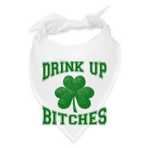 Drink Up Bitches - Bandana