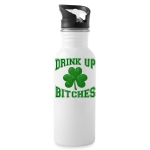 Drink Up Bitches - Water Bottle