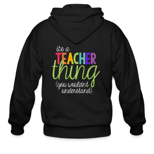It's a Teacher Thing... You Wouldn't Understand - Men's Zip Hoodie