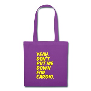 Dont put me down for cardio | Womens tee - Tote Bag